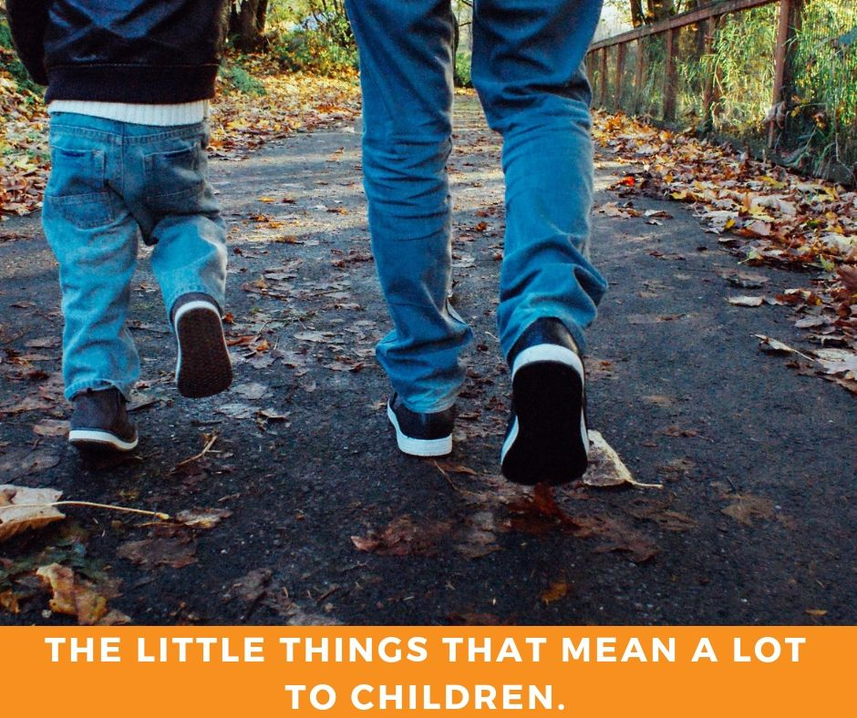 the little things that mean a lot to children